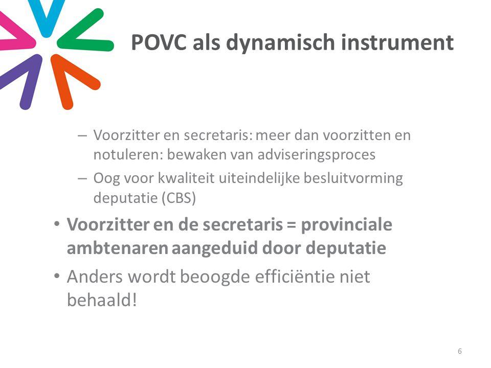 POVC als dynamisch instrument –Voorzitter en secretaris: meer dan voorzitten en notuleren: bewaken van adviseringsproces –Oog voor kwaliteit uiteindel