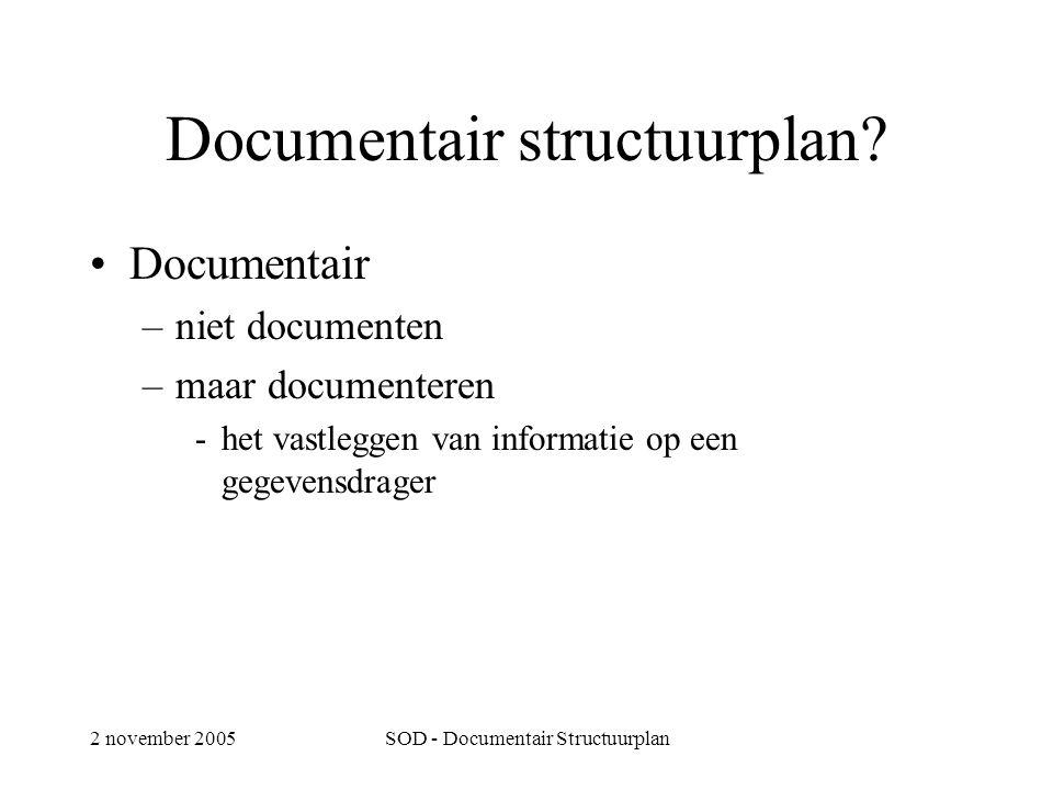 2 november 2005SOD - Documentair Structuurplan Documentair structuurplan.
