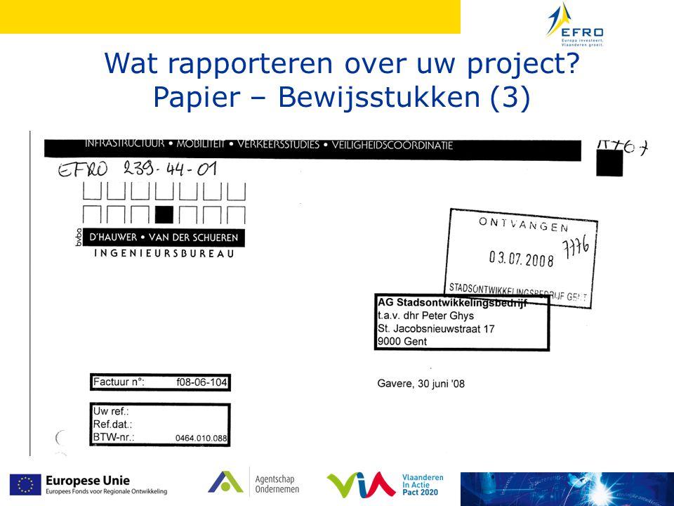 Wat rapporteren over uw project? Papier – Bewijsstukken (3)