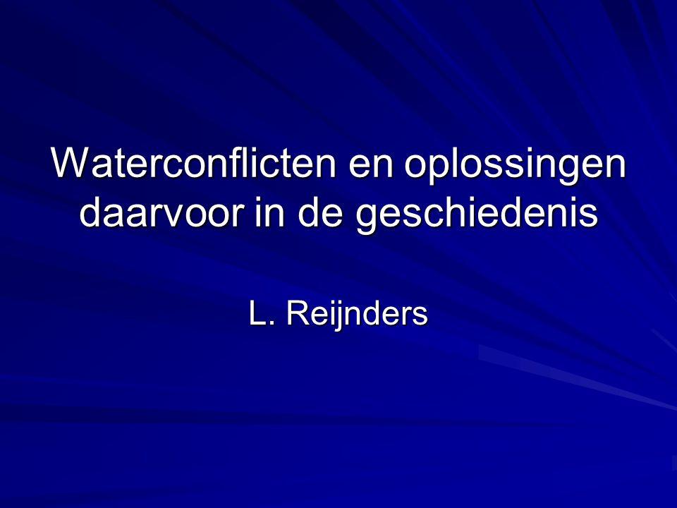 Waterconflicten en oplossingen daarvoor in de geschiedenis L. Reijnders