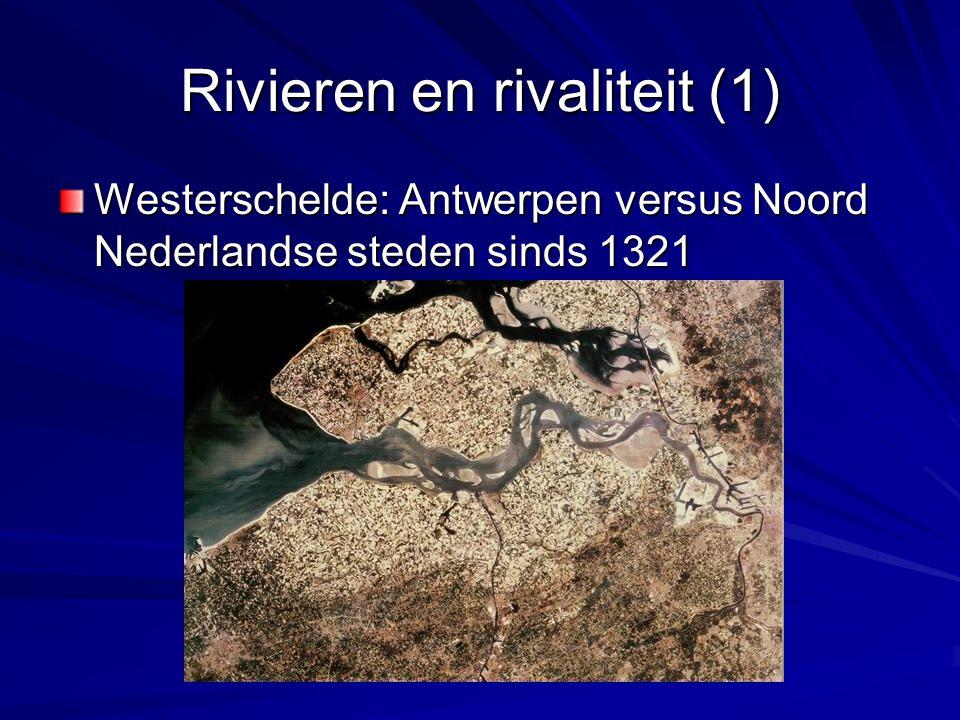 Rivieren en rivaliteit (1) Westerschelde: Antwerpen versus Noord Nederlandse steden sinds 1321