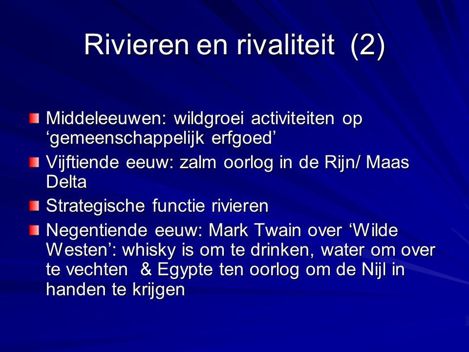 Rivieren en rivaliteit (2) Middeleeuwen: wildgroei activiteiten op 'gemeenschappelijk erfgoed' Vijftiende eeuw: zalm oorlog in de Rijn/ Maas Delta Str