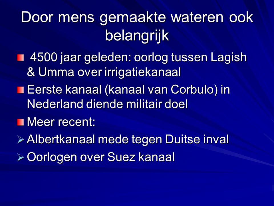 Door mens gemaakte wateren ook belangrijk 4500 jaar geleden: oorlog tussen Lagish & Umma over irrigatiekanaal 4500 jaar geleden: oorlog tussen Lagish