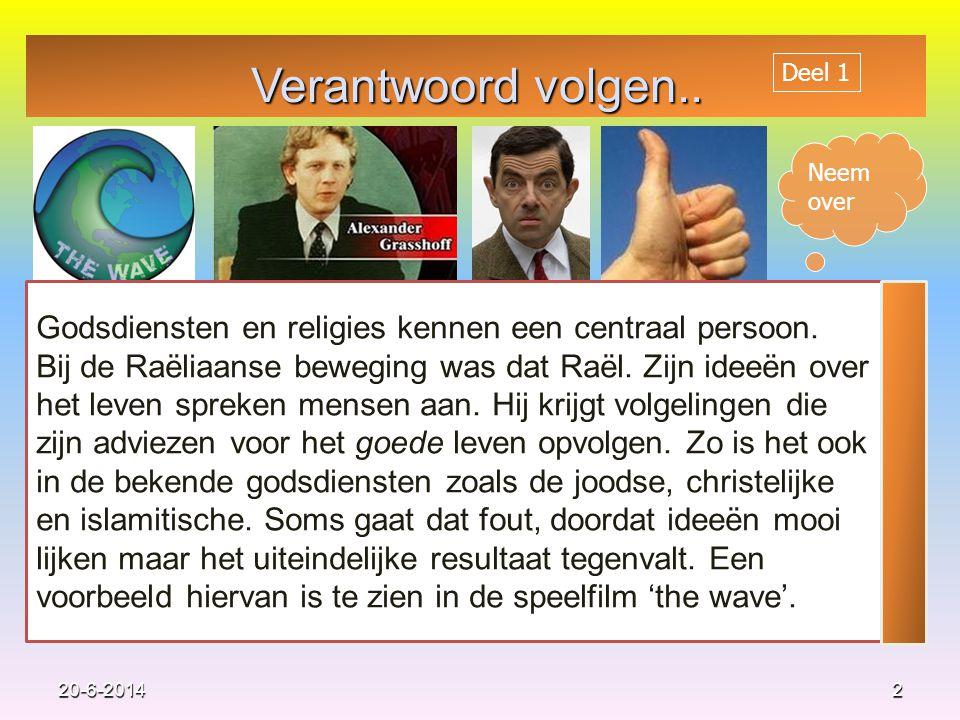 Neem over Verantwoord volgen..220-6-2014 Godsdiensten en religies kennen een centraal persoon.