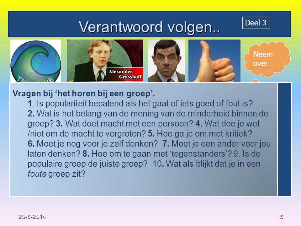 Neem over Verantwoord volgen..620-6-2014 Vragen bij 'het horen bij een groep'.