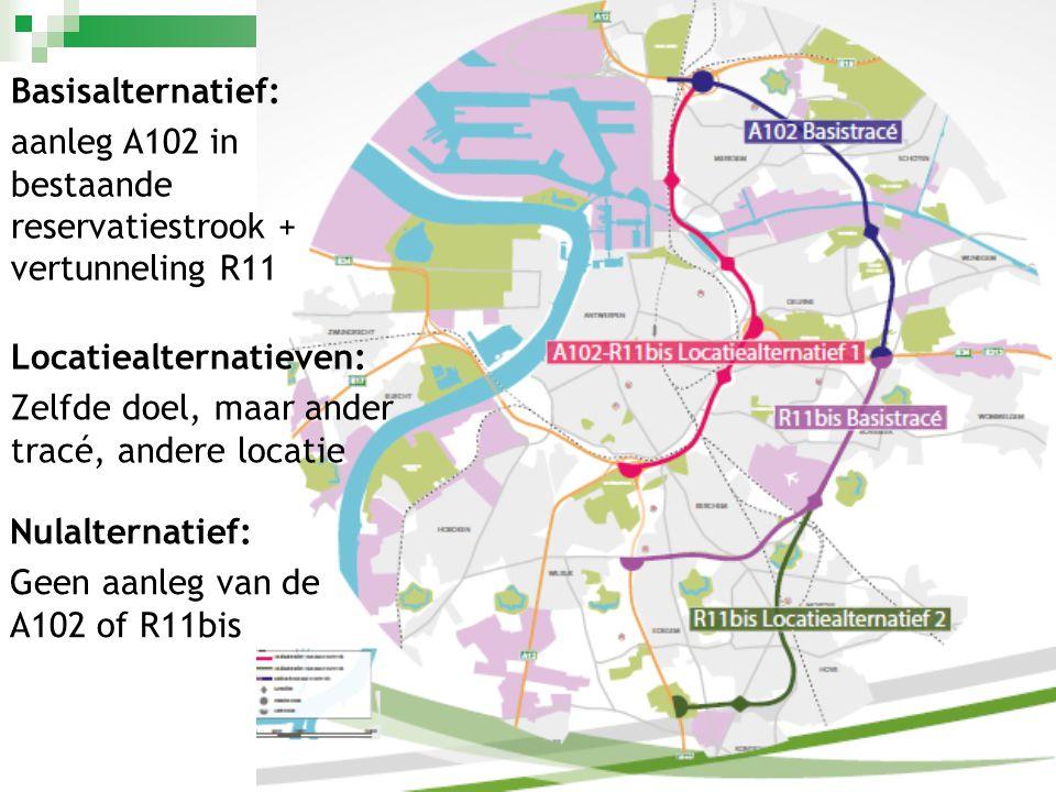 Basisalternatief: aanleg A102 in bestaande reservatiestrook + vertunneling R11 Locatiealternatieven: Zelfde doel, maar ander tracé, andere locatie Nul