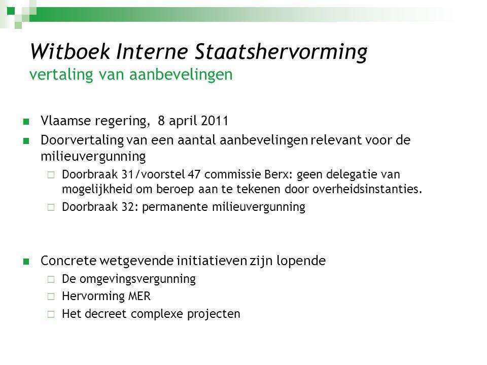 Witboek Interne Staatshervorming vertaling van aanbevelingen  Vlaamse regering, 8 april 2011  Doorvertaling van een aantal aanbevelingen relevant vo