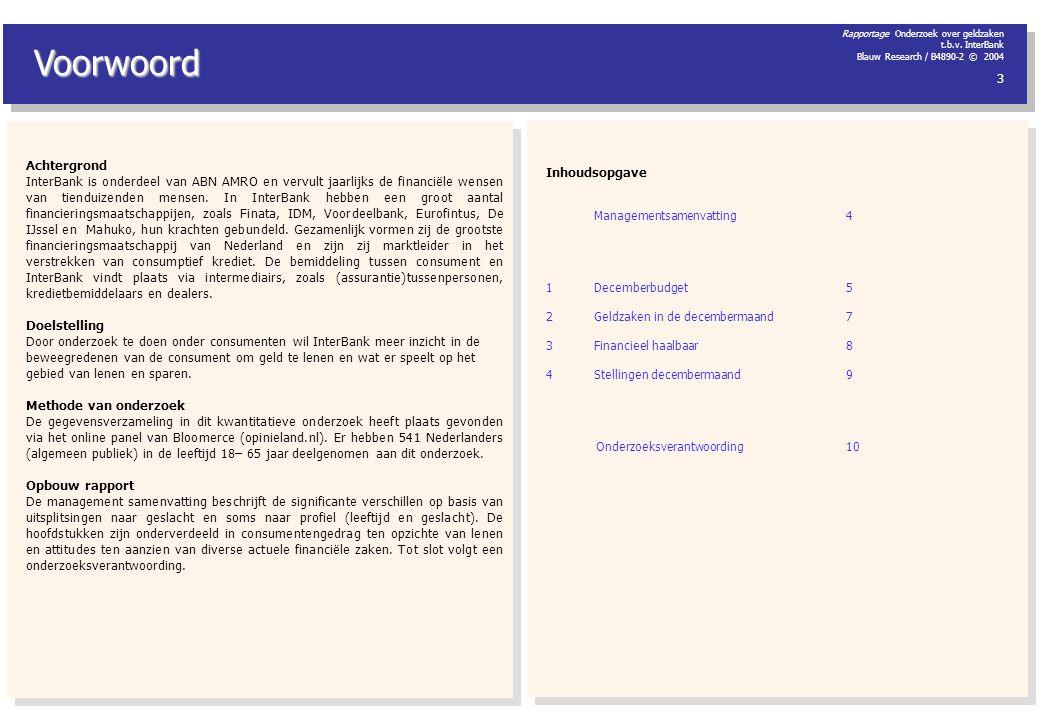 Rapportage Onderzoek over geldzaken t.b.v. InterBank Blauw Research / B4890-2 © 2004 3 Voorwoord Inhoudsopgave Managementsamenvatting4 1Decemberbudget