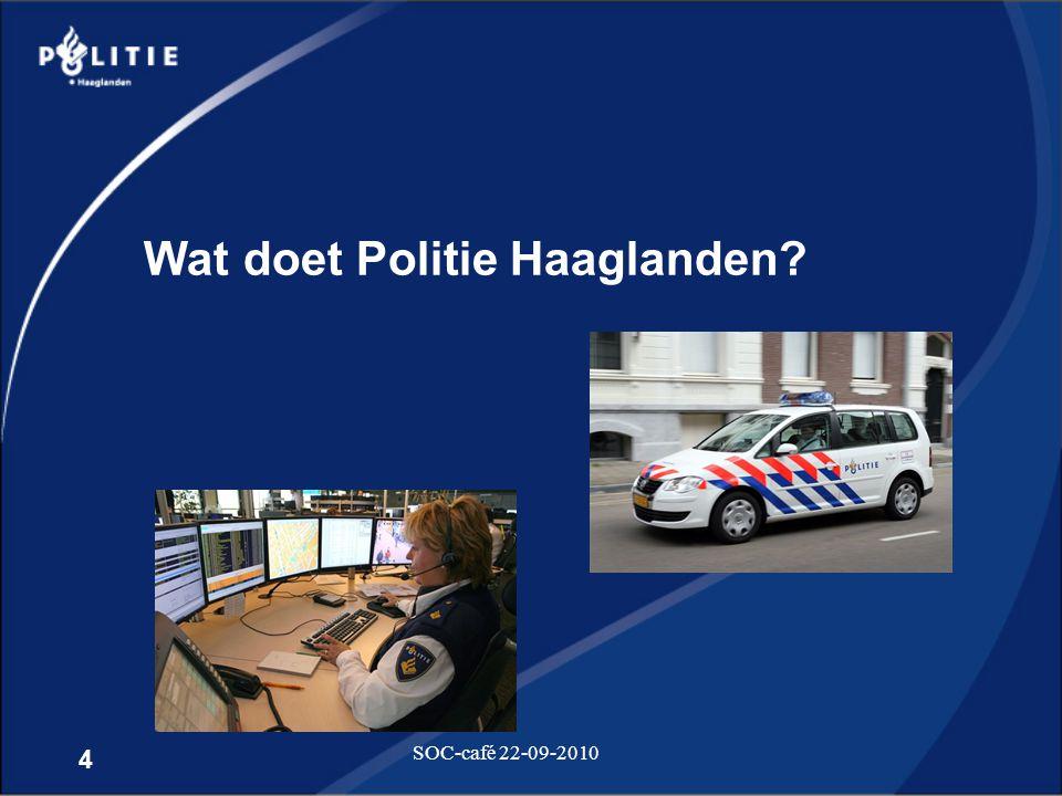 4 SOC-café 22-09-2010 Wat doet Politie Haaglanden?