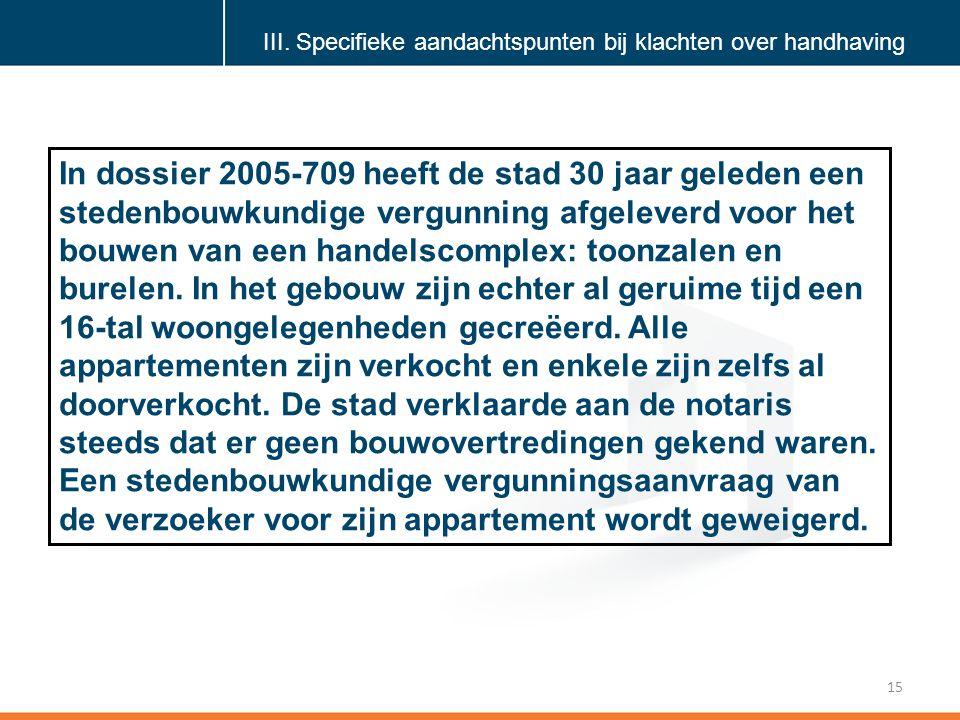 Klik om de stijl te bewerken 15 In dossier 2005-709 heeft de stad 30 jaar geleden een stedenbouwkundige vergunning afgeleverd voor het bouwen van een handelscomplex: toonzalen en burelen.