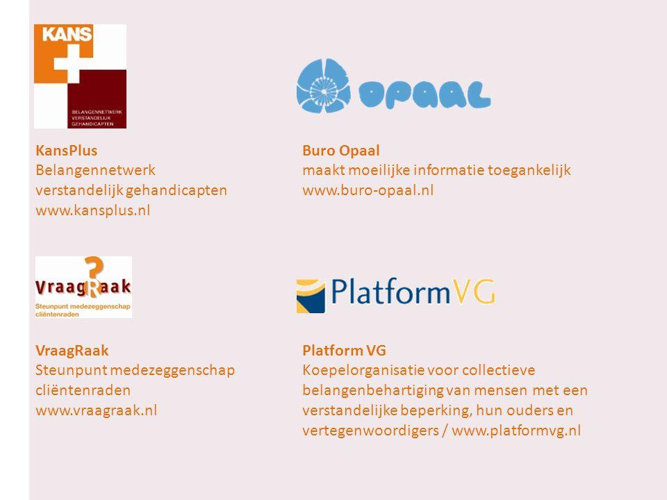 KansPlusBuro Opaal Belangennetwerk maakt moeilijke informatie toegankelijk verstandelijk gehandicaptenwww.buro-opaal.nl www.kansplus.nl VraagRaakPlatf