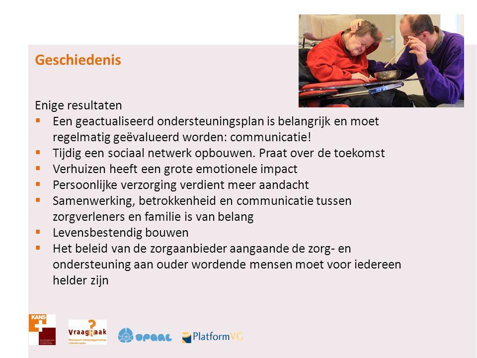 Onderzoek GOUD Professor Heleen Evenhuis  Wetenschappelijk onderzoek door de Universiteit van Rotterdam in samenwerking met drie zorgaanbieders  Uitkomsten  Mensen worden ouder, maar de gezondheid laat te wensen over  Voorkomende problemen zijn: te weinig actief, overgewicht, depressies