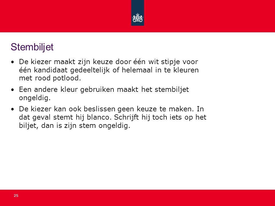 25 Stembiljet •De kiezer maakt zijn keuze door één wit stipje voor één kandidaat gedeeltelijk of helemaal in te kleuren met rood potlood. •Een andere