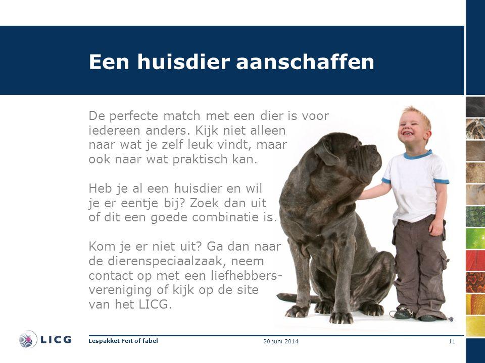 Een huisdier aanschaffen De perfecte match met een dier is voor iedereen anders. Kijk niet alleen naar wat je zelf leuk vindt, maar ook naar wat prakt