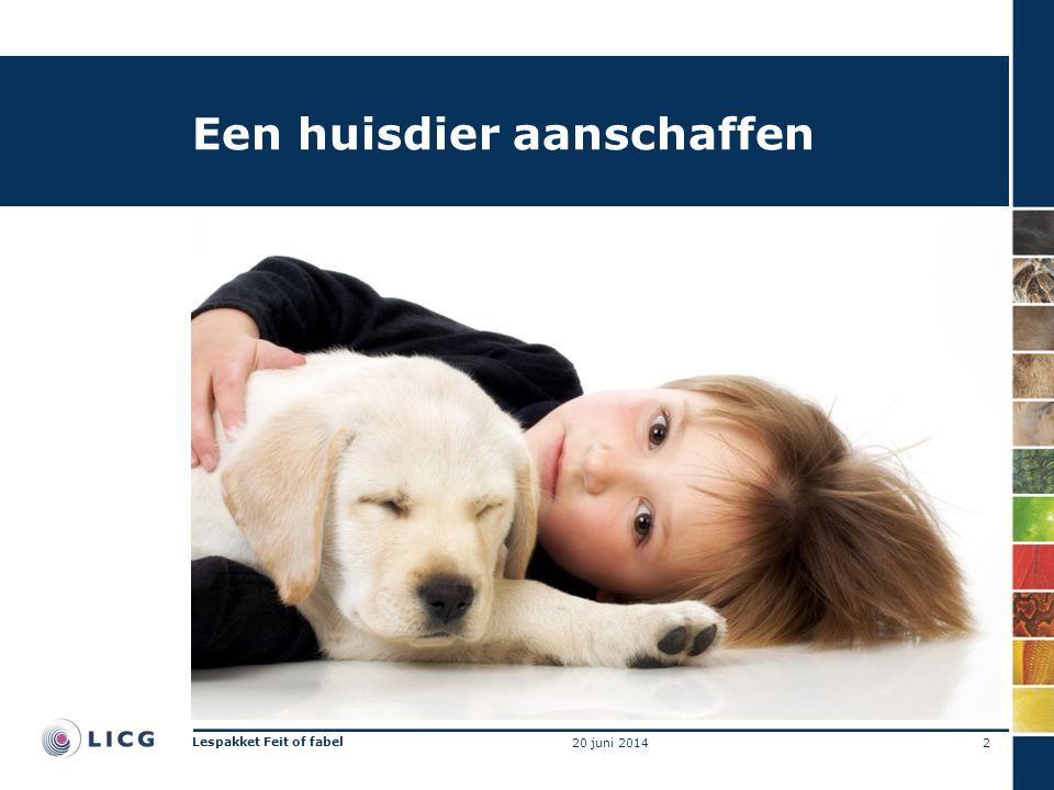 Een huisdier aanschaffen 2 Lespakket Feit of fabel 20 juni 2014