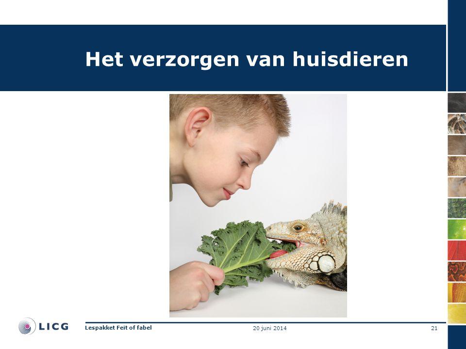 Het verzorgen van huisdieren 21 Lespakket Feit of fabel 20 juni 2014