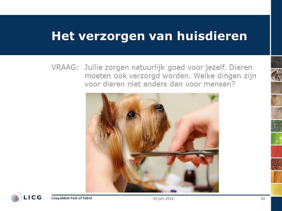 Het verzorgen van huisdieren VRAAG:Jullie zorgen natuurlijk goed voor jezelf.
