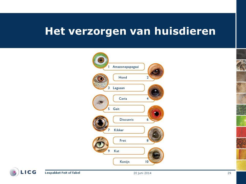 Het verzorgen van huisdieren 29 Lespakket Feit of fabel 20 juni 2014