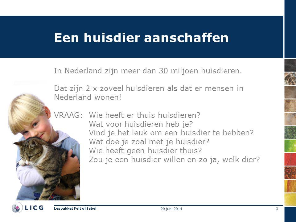 Een huisdier aanschaffen In Nederland zijn meer dan 30 miljoen huisdieren. Dat zijn 2 x zoveel huisdieren als dat er mensen in Nederland wonen! VRAAG: