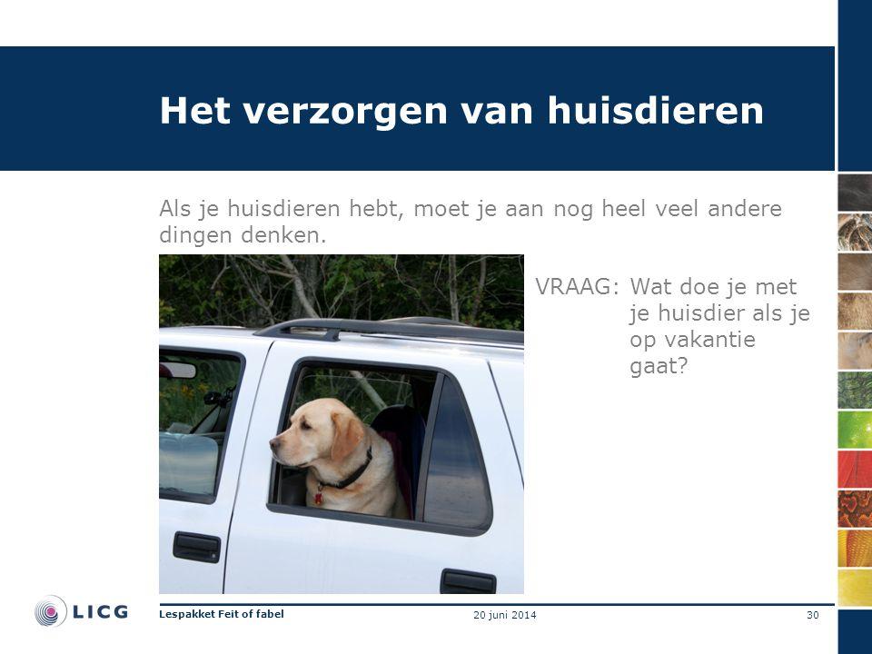 Het verzorgen van huisdieren Als je huisdieren hebt, moet je aan nog heel veel andere dingen denken. VRAAG:Wat doe je met je huisdier als je op vakant
