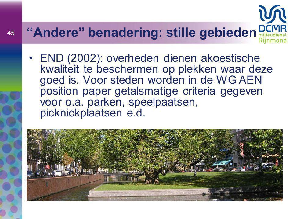 """45 """"Andere"""" benadering: stille gebieden •END (2002): overheden dienen akoestische kwaliteit te beschermen op plekken waar deze goed is. Voor steden wo"""