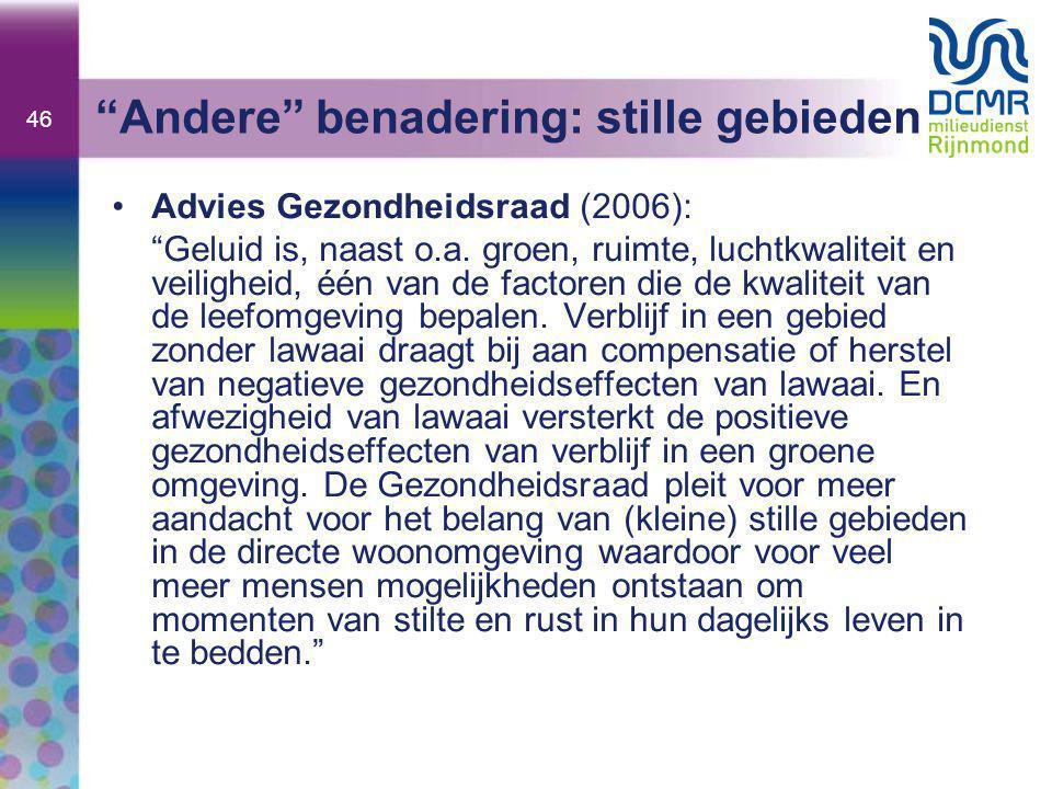 """46 """"Andere"""" benadering: stille gebieden •Advies Gezondheidsraad (2006): """"Geluid is, naast o.a. groen, ruimte, luchtkwaliteit en veiligheid, één van de"""