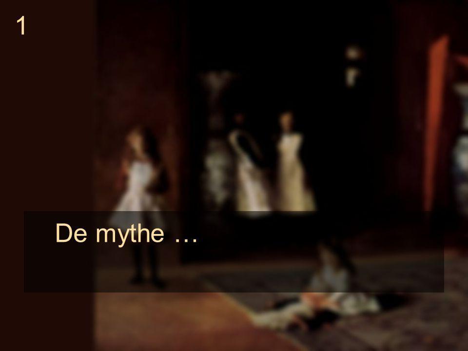 De mythe … 1