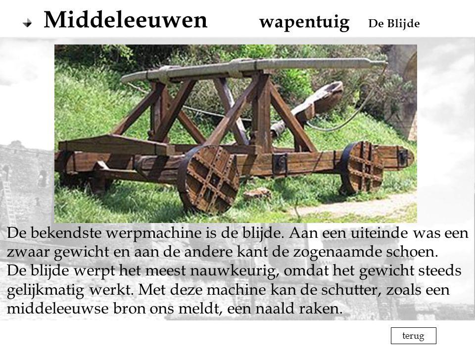 terug Middeleeuwen wapentuig De Blijde De bekendste werpmachine is de blijde. Aan een uiteinde was een zwaar gewicht en aan de andere kant de zogenaam