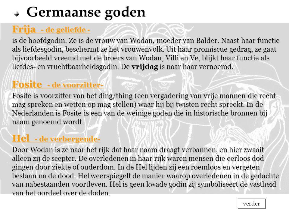 Germaanse goden is de hoofdgodin. Ze is de vrouw van Wodan, moeder van Balder. Naast haar functie als liefdesgodin, beschermt ze het vrouwenvolk. Uit