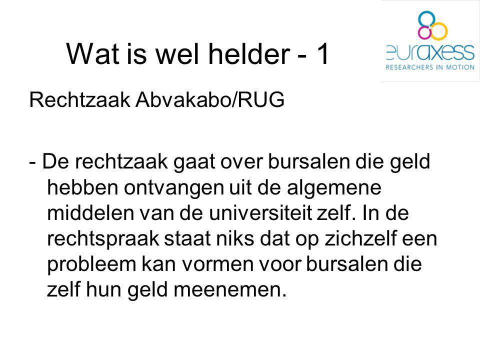 Wat is wel helder - 1 Rechtzaak Abvakabo/RUG - De rechtzaak gaat over bursalen die geld hebben ontvangen uit de algemene middelen van de universiteit zelf.