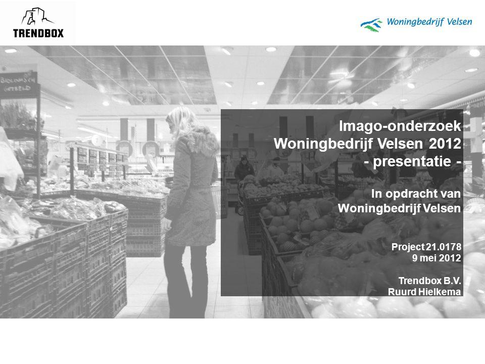 Imago-onderzoek Woningbedrijf Velsen 2012 - presentatie - In opdracht van Woningbedrijf Velsen Project 21.0178 9 mei 2012 Trendbox B.V. Ruurd Hielkema