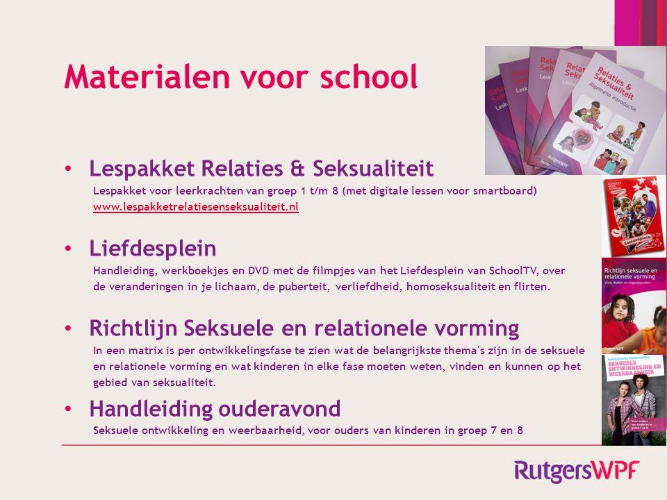 Materialen voor school • Lespakket Relaties & Seksualiteit Lespakket voor leerkrachten van groep 1 t/m 8 (met digitale lessen voor smartboard) www.les