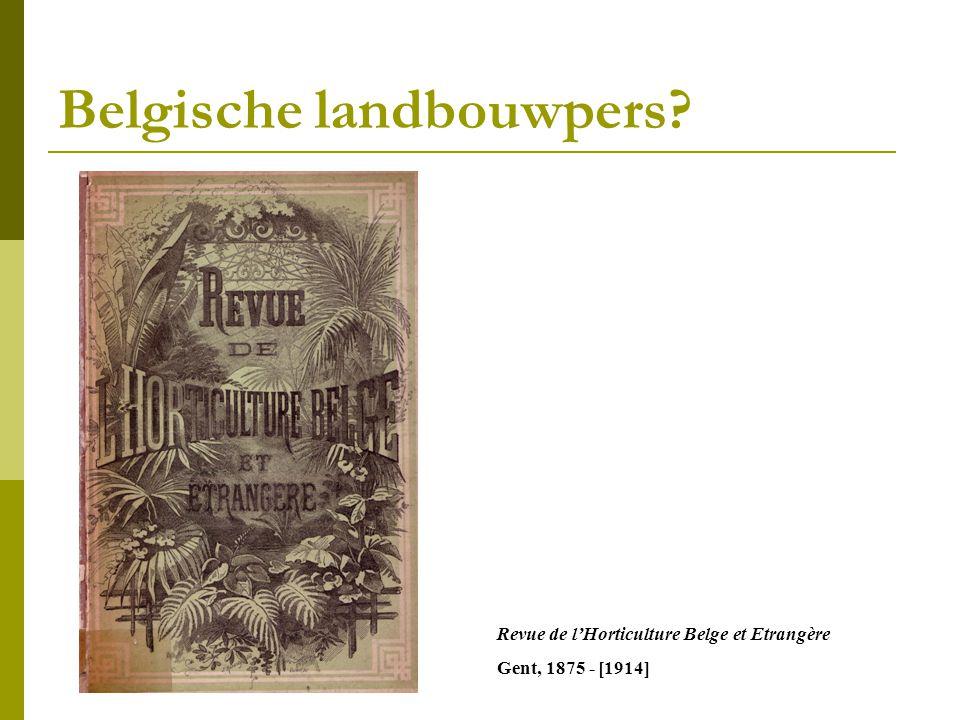 Belgische landbouwpers? Revue de l'Horticulture Belge et Etrangère Gent, 1875 - [1914]