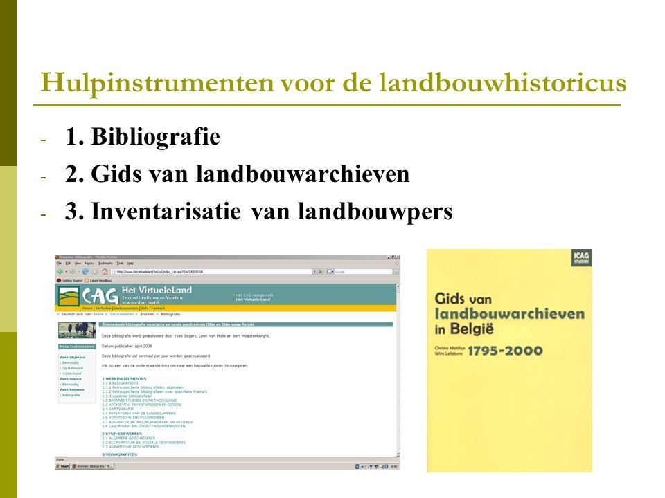 Hulpinstrumenten voor de landbouwhistoricus - 1.Bibliografie - 2.