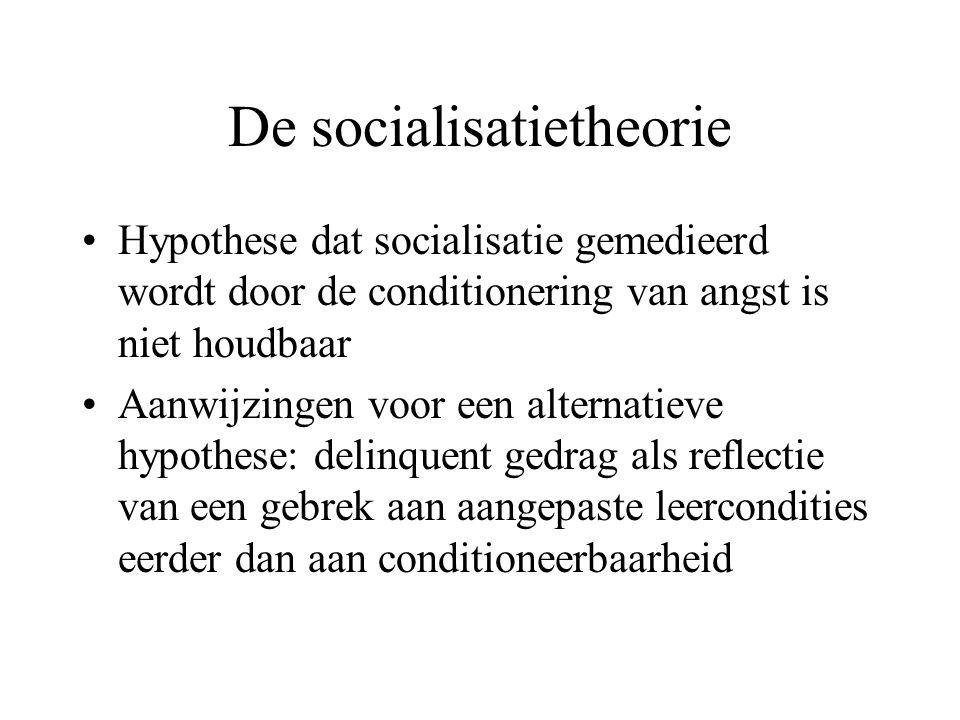 De socialisatietheorie •Hypothese dat socialisatie gemedieerd wordt door de conditionering van angst is niet houdbaar •Aanwijzingen voor een alternati