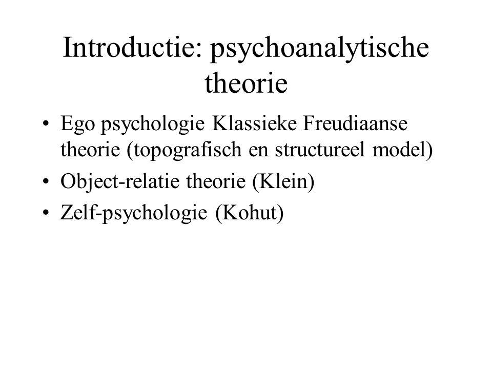 Introductie: psychoanalytische theorie •Ego psychologie Klassieke Freudiaanse theorie (topografisch en structureel model) •Object-relatie theorie (Kle