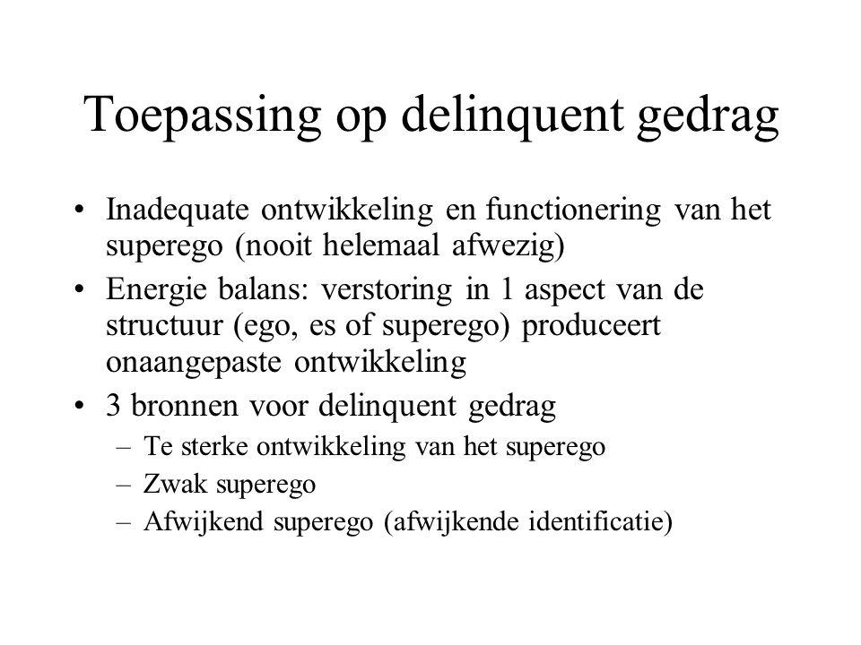 Toepassing op delinquent gedrag •Inadequate ontwikkeling en functionering van het superego (nooit helemaal afwezig) •Energie balans: verstoring in 1 a