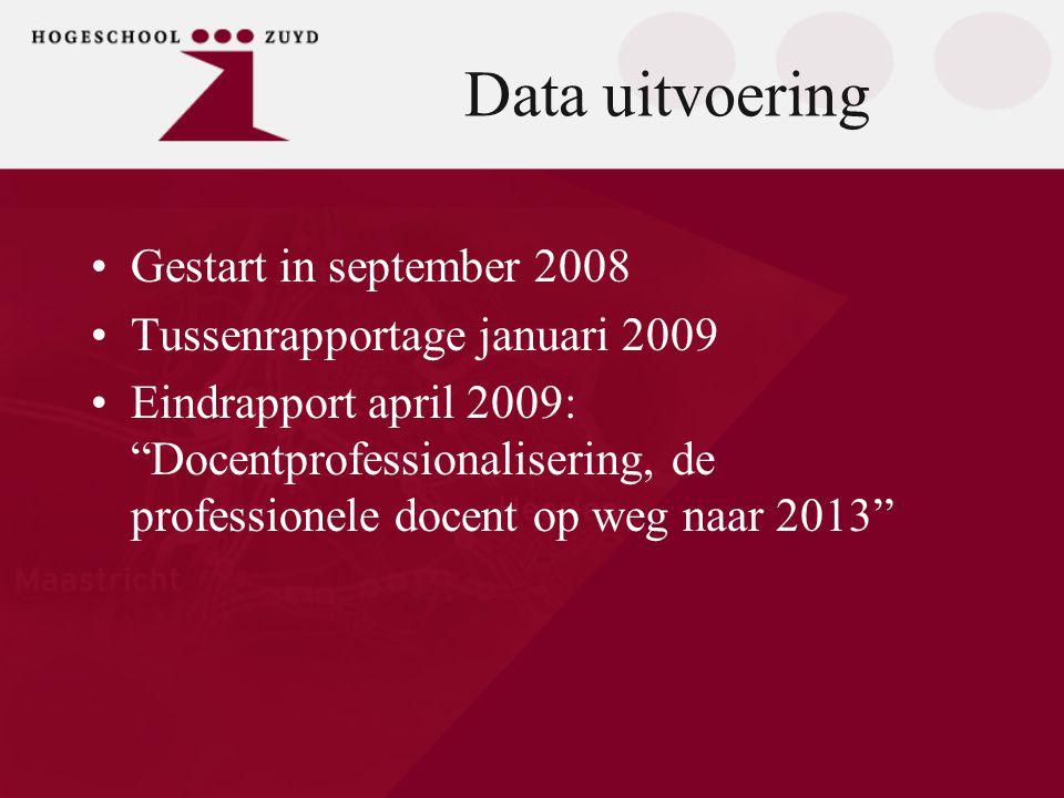 "Data uitvoering •Gestart in september 2008 •Tussenrapportage januari 2009 •Eindrapport april 2009: ""Docentprofessionalisering, de professionele docent"