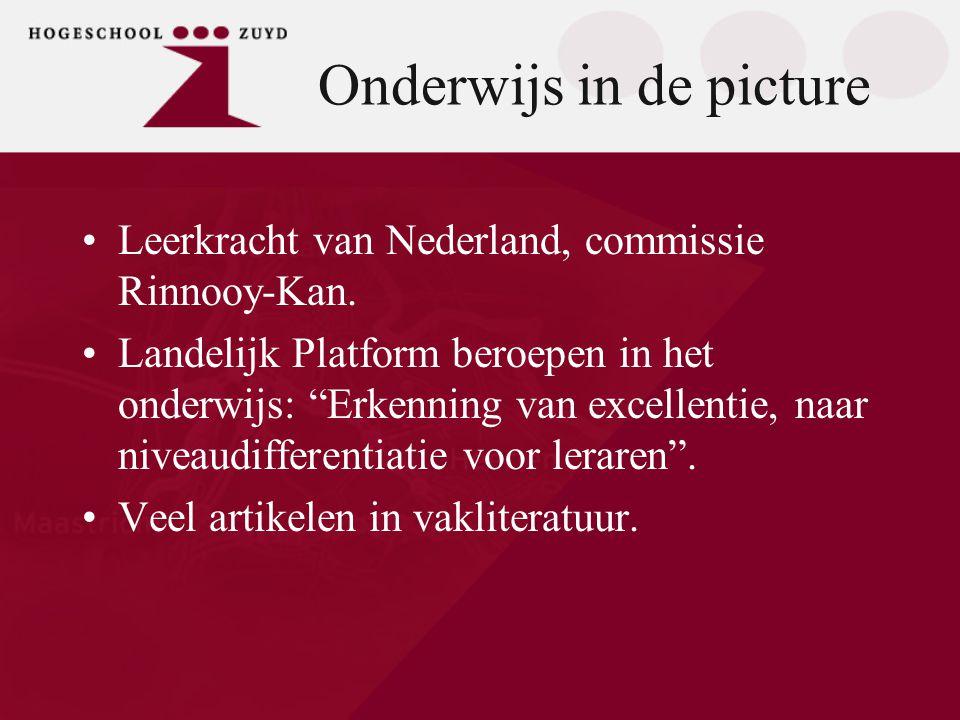 """Onderwijs in de picture •Leerkracht van Nederland, commissie Rinnooy-Kan. •Landelijk Platform beroepen in het onderwijs: """"Erkenning van excellentie, n"""