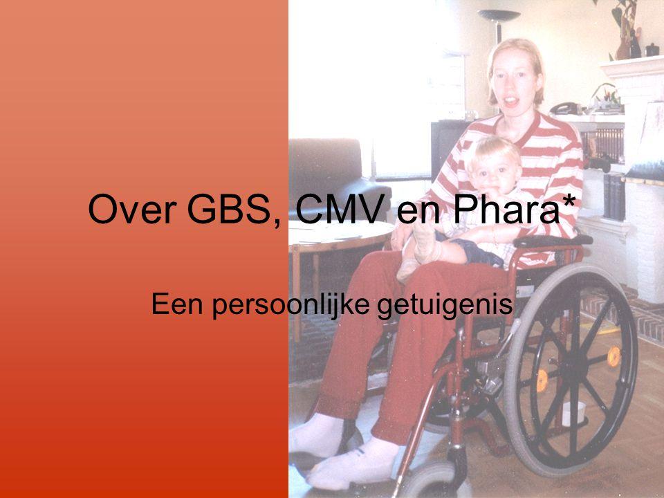 Over GBS, CMV en Phara* Een persoonlijke getuigenis