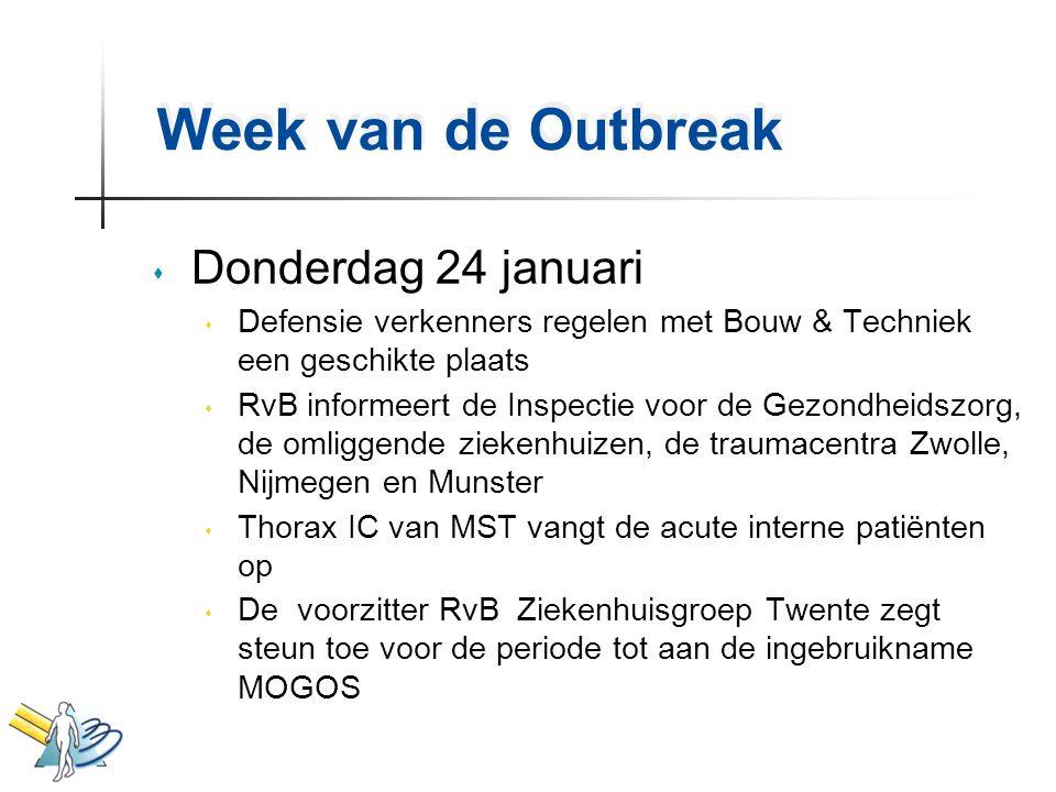 Week van de Outbreak s Donderdag 24 januari s Defensie verkenners regelen met Bouw & Techniek een geschikte plaats s RvB informeert de Inspectie voor