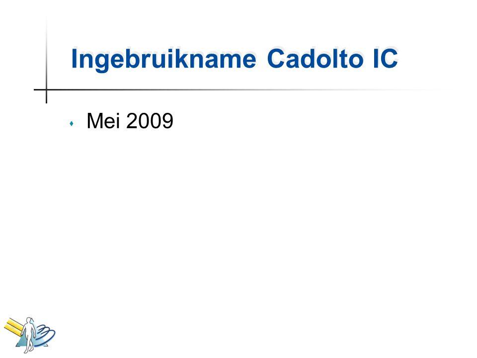 Ingebruikname Cadolto IC s Mei 2009