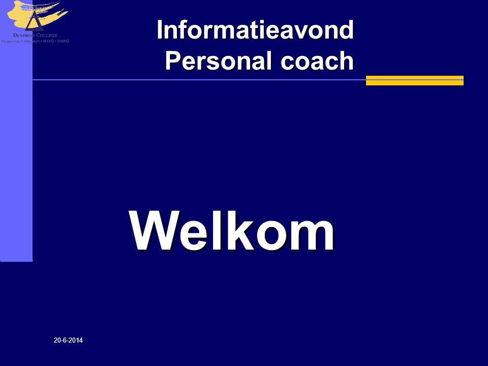 20-6-2014 Informatieavond Personal coach Welkom
