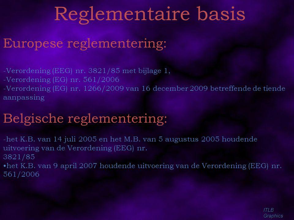 ITLBGraphics Europese reglementering: -Verordening (EEG) nr. 3821/85 met bijlage 1, -Verordening (EG) nr. 561/2006 -Verordening (EG) nr. 1266/2009 van