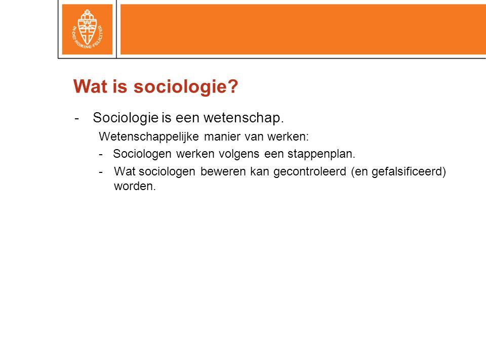 -Sociologie is een wetenschap.