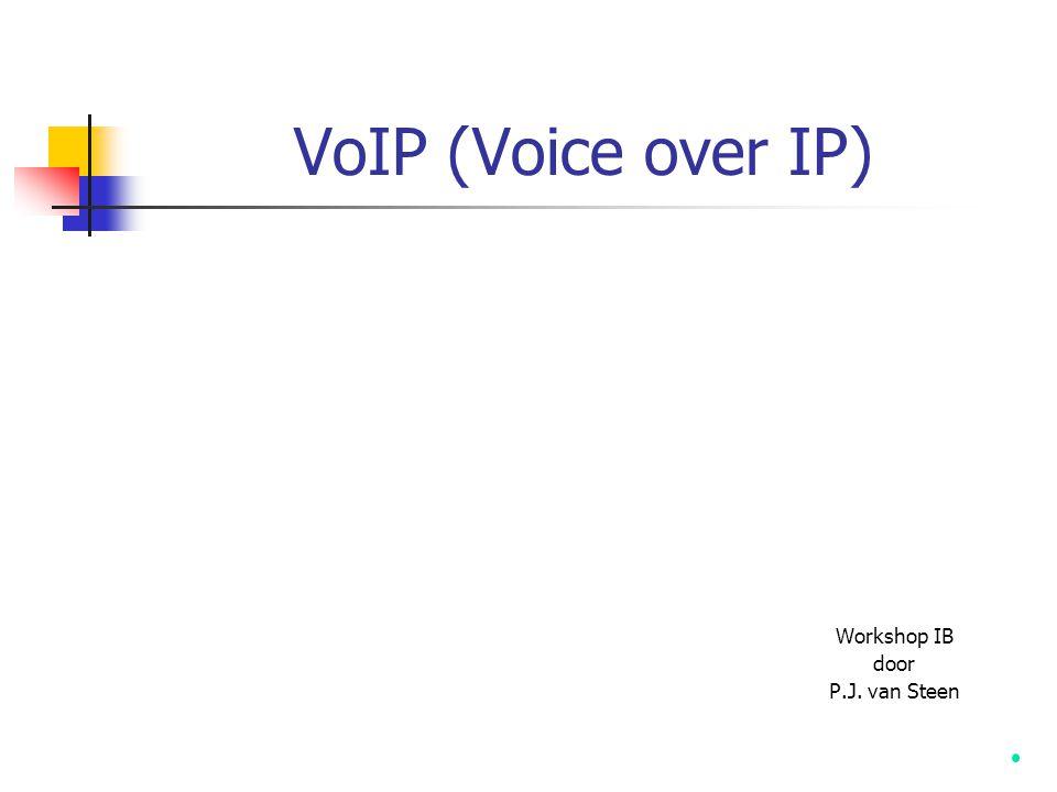 VoIP (Voice over IP) Workshop IB door P.J. van Steen