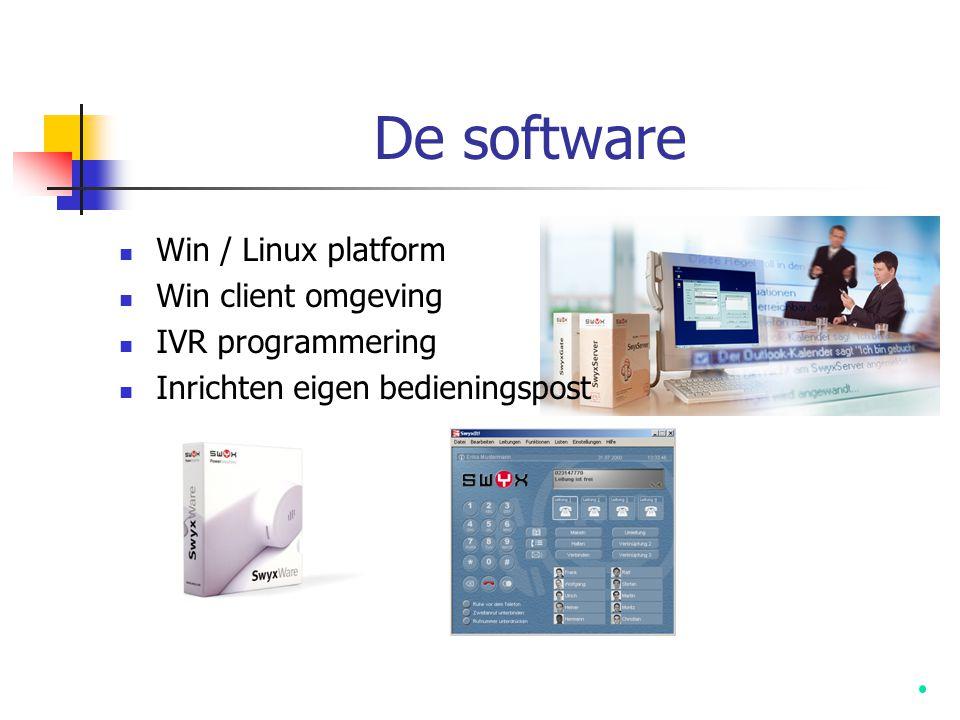 De software  Win / Linux platform  Win client omgeving  IVR programmering  Inrichten eigen bedieningspost