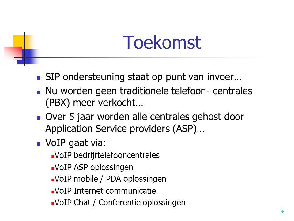 Toekomst  SIP ondersteuning staat op punt van invoer…  Nu worden geen traditionele telefoon- centrales (PBX) meer verkocht…  Over 5 jaar worden all