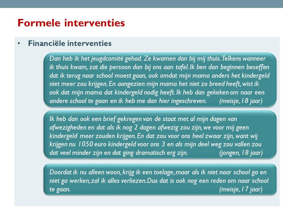Formele interventies • Financiële interventies Dan heb ik het jeugdcomité gehad.