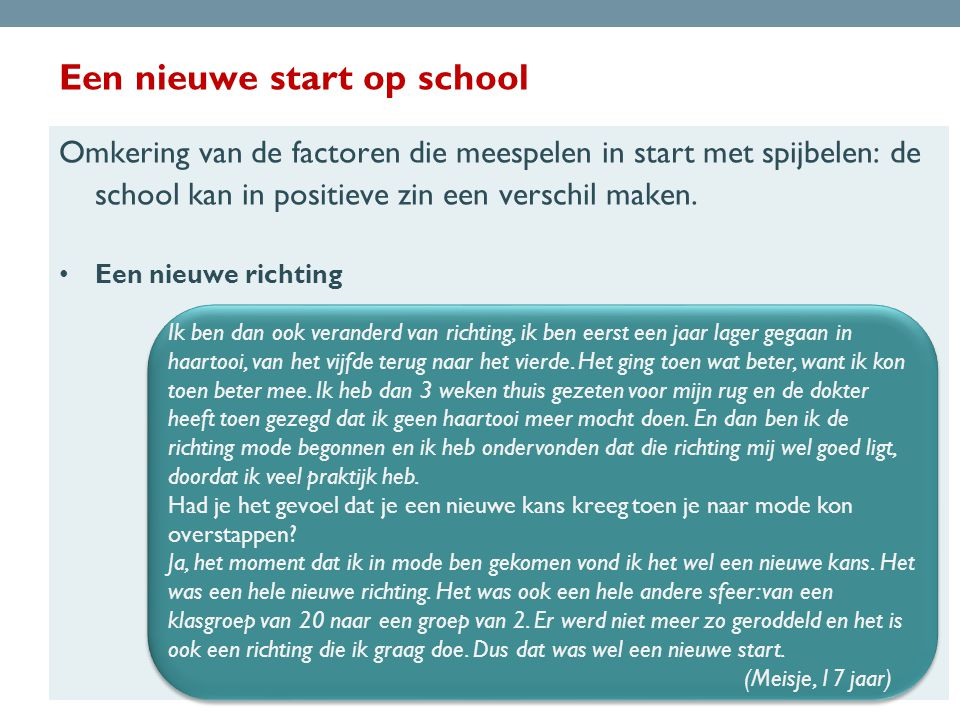 Een nieuwe start op school Omkering van de factoren die meespelen in start met spijbelen: de school kan in positieve zin een verschil maken.